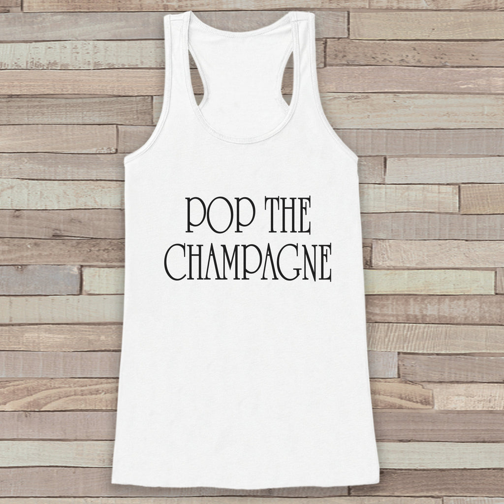 New Years Tank - Pop the Champagne - Drinking Tank - Womens Razorback - New Year Tank Top - White Tank Top - Funny New Years - Workout Top