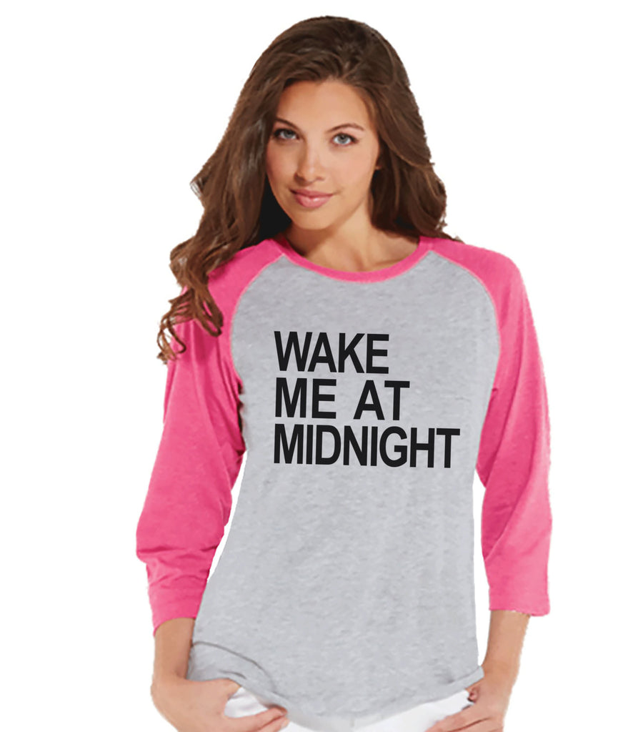 Wake Me At Midnight - New Years Outfit - Womens Baseball Tee - Funny New Years - Pink Raglan - Pink Baseball Tee - Womens New Years Shirt - Get The Party Started