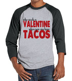 Men's Valentine Shirt - Funny Valentine Shirt - Tacos - Anti Valentines Gift for Him - Funny Food Shirt - No Valentine - Grey Raglan - Get The Party Started