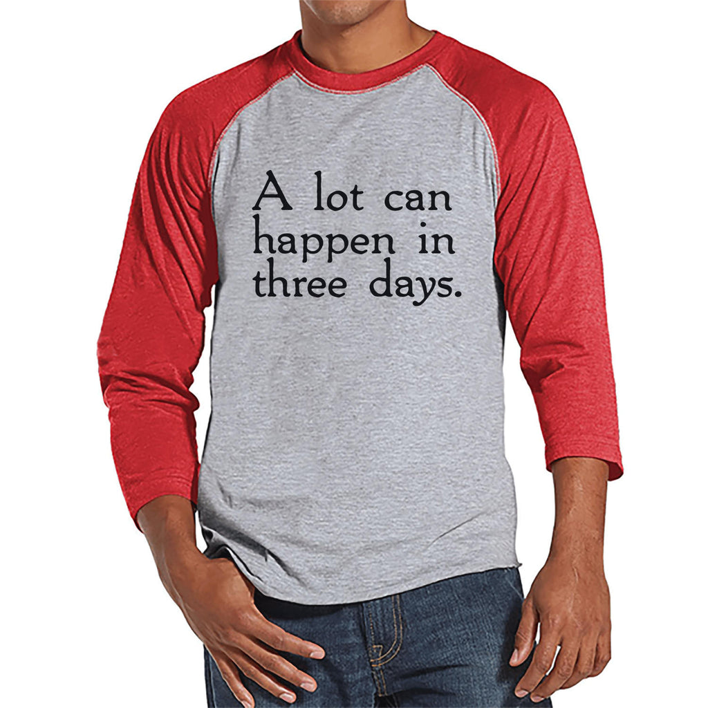 Men's Easter Shirt - A lot can happen in three days - Religious Easter Shirt - Happy Easter Tshirt - Christian Easter Shirt - Red Raglan - Get The Party Started
