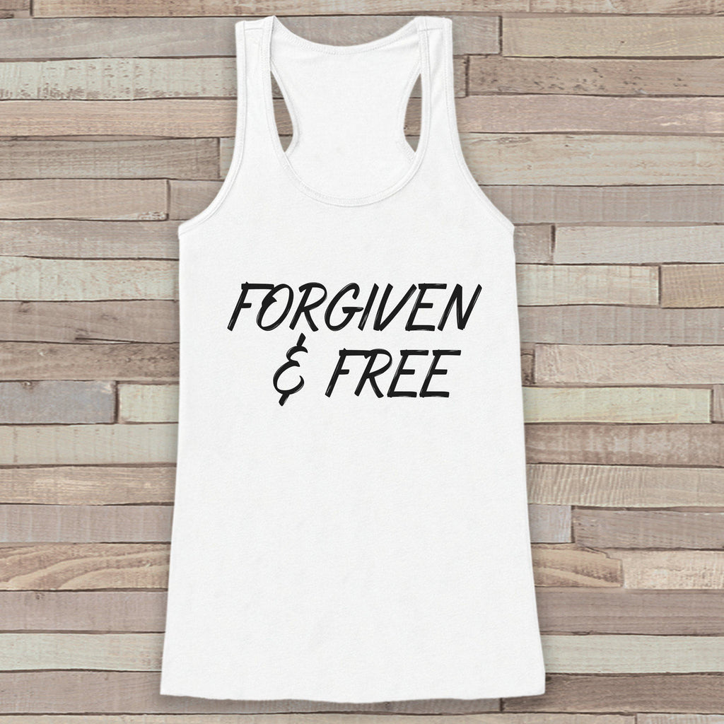 Womens Easter Shirt - Forgiven and Free - Religious Easter Tank Top - Christian Easter Womens Tank - Happy Easter Christ, Jesus, White Tank - Get The Party Started