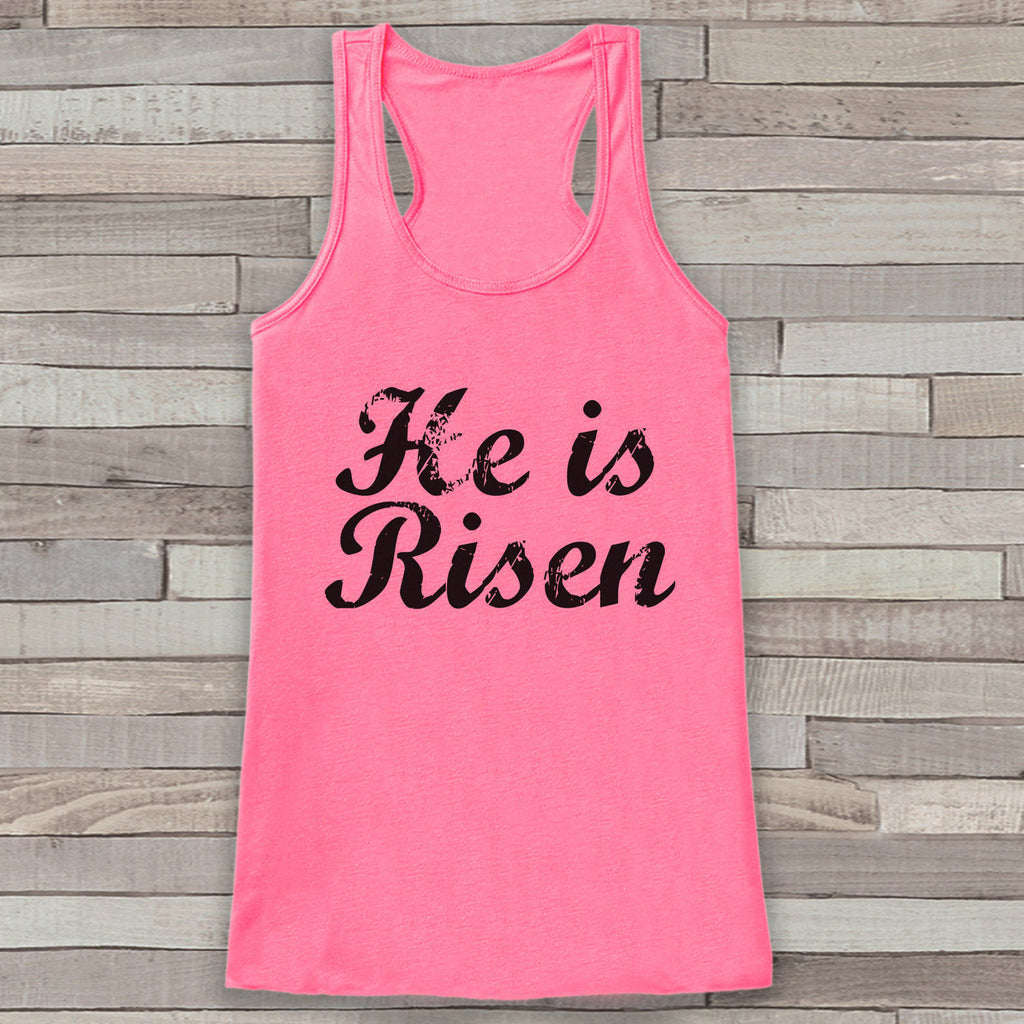 Womens Easter Shirt - He is Risen - Religious Easter Tank Top - Christian Womens Tank - Happy Easter Christ, Jesus is Risen, Pink Tank - Get The Party Started