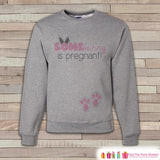 Easter Pregnancy Reveal - Some Bunny is Pregnant Baby Reveal - Pregnancy Announcement - Womens Easter Sweatshirt - Spring Baby Reveal - Get The Party Started