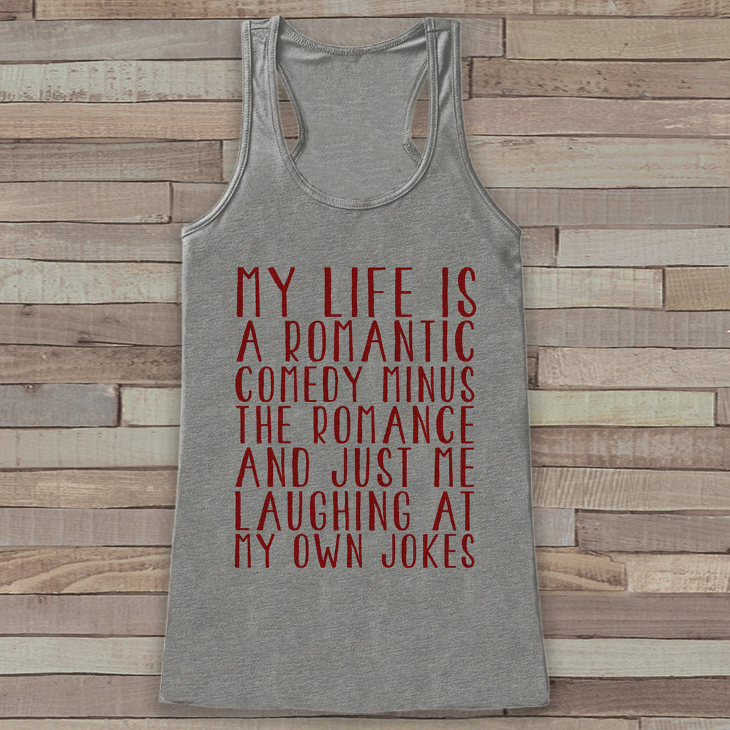 Womens Valentine Shirt - Funny Valentine's Day Tank Top - Life is a Rom Com - Women's Humorous Tank - Funny Valentines Shirt - Grey Tank Top - Get The Party Started