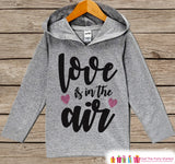 Kids Valentines Day Outfit - Girls Hoodie - Love Is In The Air Valentine Pullover - Girls Valentine's Day Outfit - Baby, Kids, Toddler Shirt - Get The Party Started