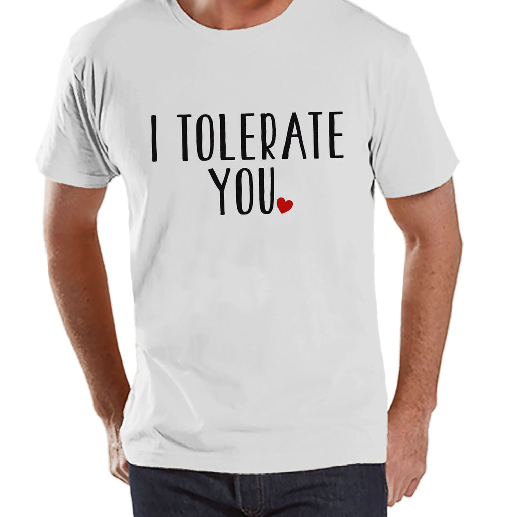 Men's Valentine Shirt - Men's I Tolerate You Valentines Day Shirt - Valentines Gift for Him - Funny Happy Valentine's Day - White T-shirt - Get The Party Started