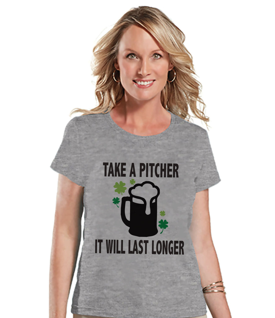 St. Patricks Day Shirt - Funny Women's Drinking Shirts - Take a Pitcher - Womens Grey Tshirt - Humorous Drinking Gift for Her - Party Shirt - Get The Party Started