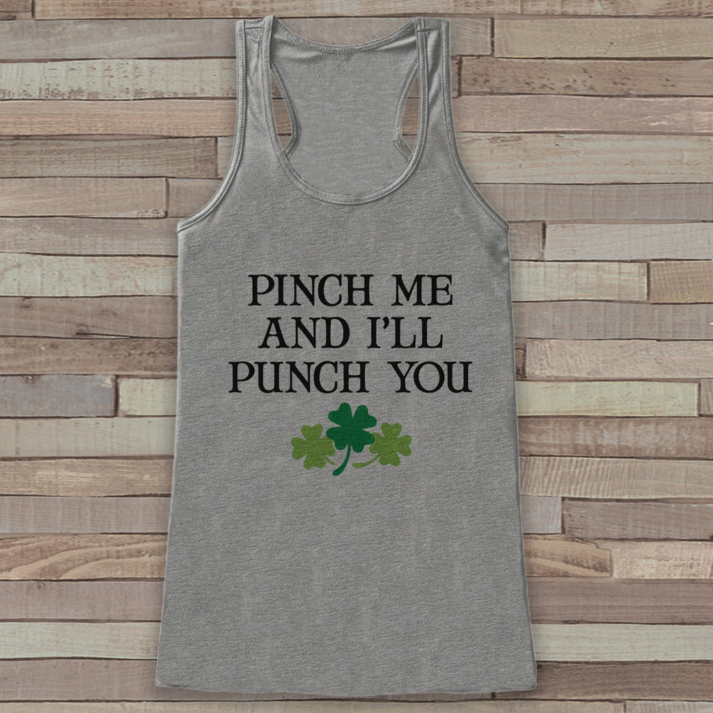 St. Patrick's Tank Top - Funny St. Patricks Day Tank - Women's Grey Tank Top - No Pinching - Pinch Me Punch You - Funny St. Patty's Tank - Get The Party Started