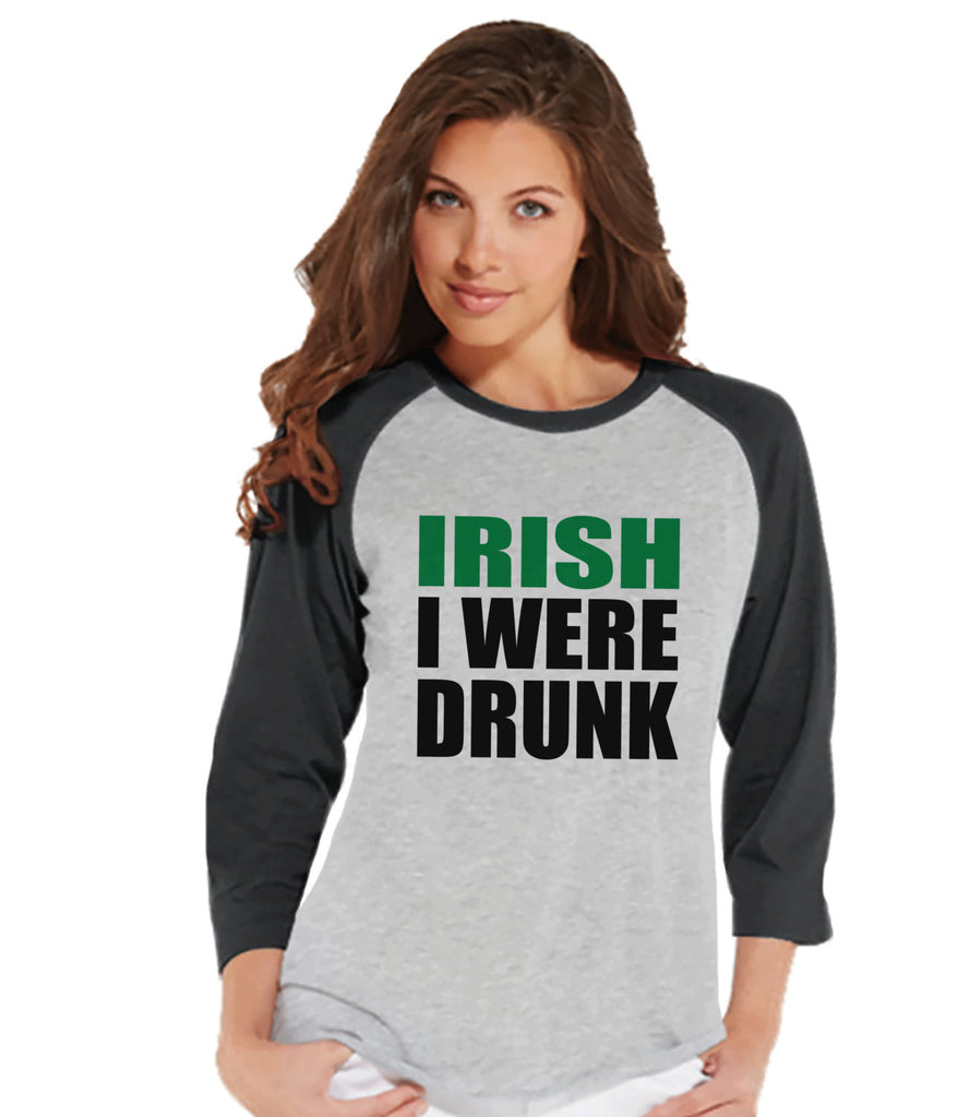 Womens St. Patrick's Shirt - Funny St Patricks Shirt - Irish I Were Drunk - Drinking Shirt - Irish Pride - Ladies Baseball Tee - Grey Raglan - Get The Party Started