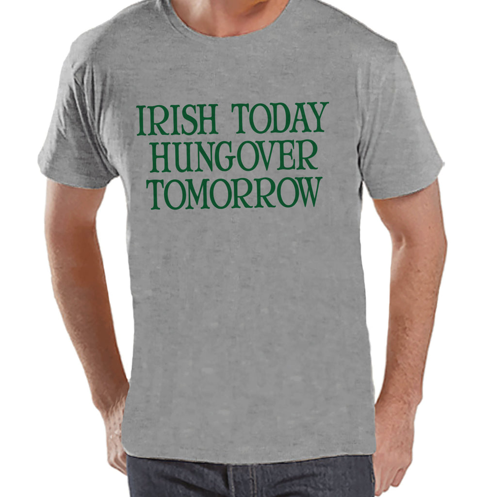 Men's St. Patrick's Day Shirt - Funny St. Patricks Shirt - Irish Today Hungover Tomorrow - Irish Drinking Shirt - Beer Shirt - Gift for Him - Get The Party Started