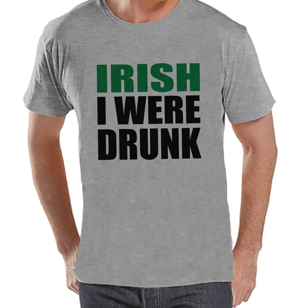 Men's St. Patrick's Day Shirt - Funny St. Patricks Shirt - Irish You Were Drunk - Irish Pride - Drinking Shirt - Mens Grey T-Shirt - Get The Party Started