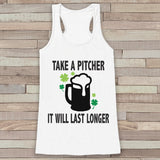 St. Patrick's Tank Top - Funny St. Patrick's Day Tank - Women's White Tank Top - Funny Drinking Shirt - Take a Pitcher Beer - Party Shirt - Get The Party Started