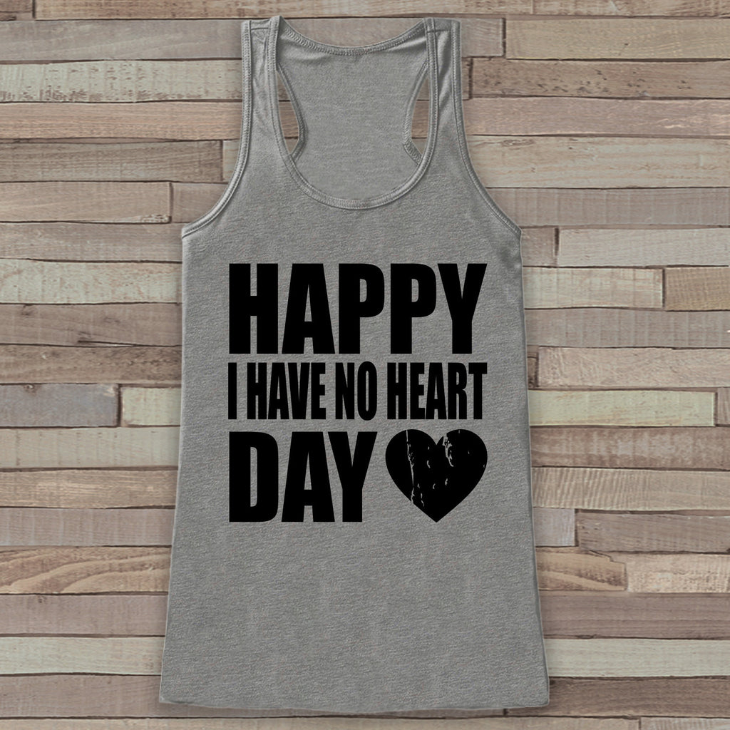 Womens Valentine Shirt - Funny Valentine's Day Tank Top - Happy I Have No Heart Day - Humorous Tank - Humorous Valentines Shirt - Grey Tank - Get The Party Started