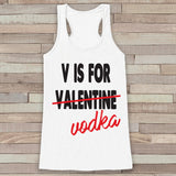 Womens Valentine Shirt - Funny Vodka Valentine's Day Tank Top -  Ladies Humorous Tank - Humorous Drinking Valentines Shirt - White Tank Top - Get The Party Started