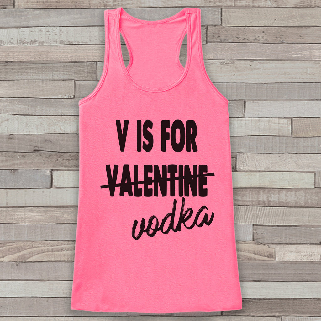 Womens Valentine Shirt - Funny Vodka Valentine's Day Tank Top -  Ladies Humorous Tank - Humorous Drinking Valentines Shirt - Pink Tank Top - Get The Party Started