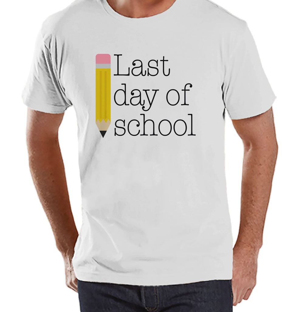 Teacher Shirts - Last Day of School Shirt - Teacher Gift - Teacher Appreciation Gift - Pencil End of School Shirt - Men's White T-shirt