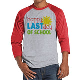 Last Day of School Teacher Shirts - Happy Last Day of School Shirt - Teacher Gift - Teacher Appreciation Gift - Men's Red Raglan Tee