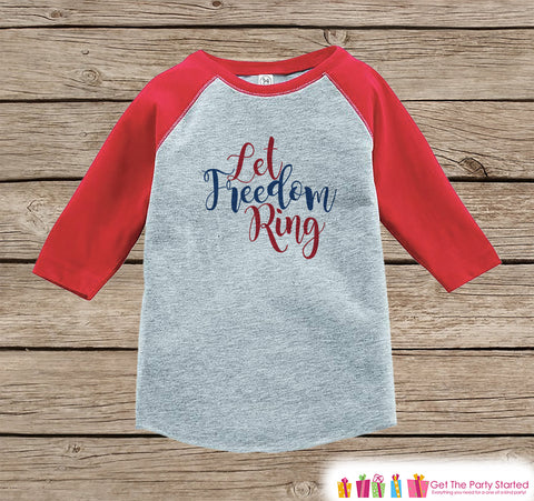 4th of July Shirt - Let Freedom Ring - Kids 4th of July Onepiece or T-shirt - Boy or Girls Red Raglan - Patriotic Freedom 4th of July Shirt