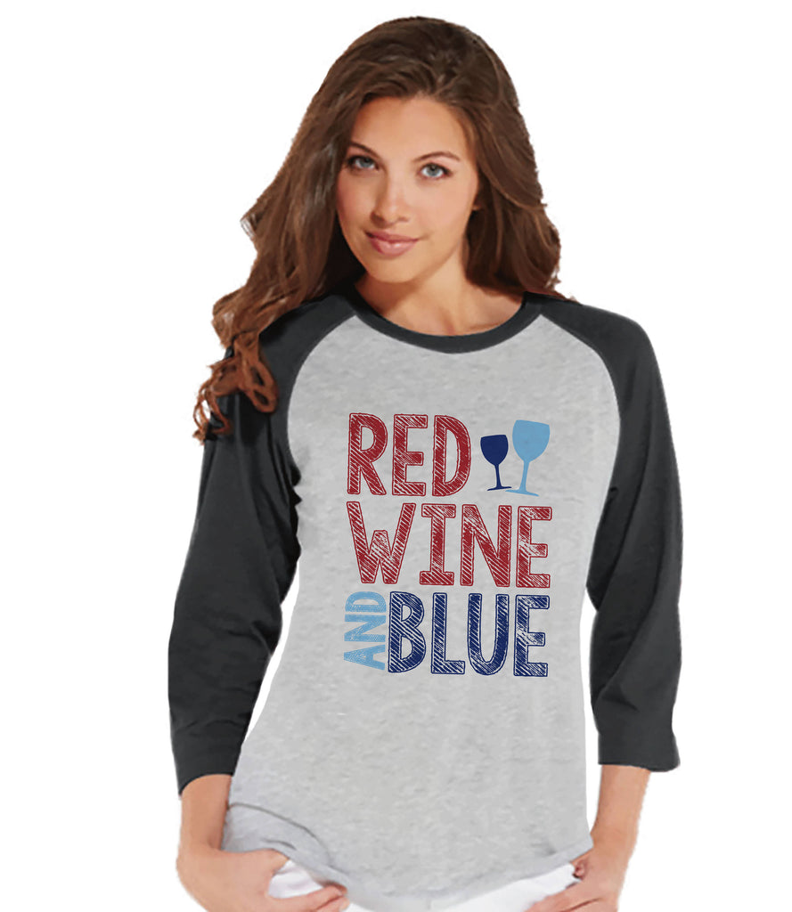 Women's 4th of July Shirt - Red Wine and Blue Shirt - Grey Raglan Shirt - Women's Baseball Tee - Funny Fourth of July Shirt - Wine Lovers