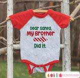 Dear Santa Shirt - My Brother Did It - Funny Sibling Christmas Shirt or Onepiece - Boy Girl - Kids, Baby, Toddler, Youth - Right Arrow