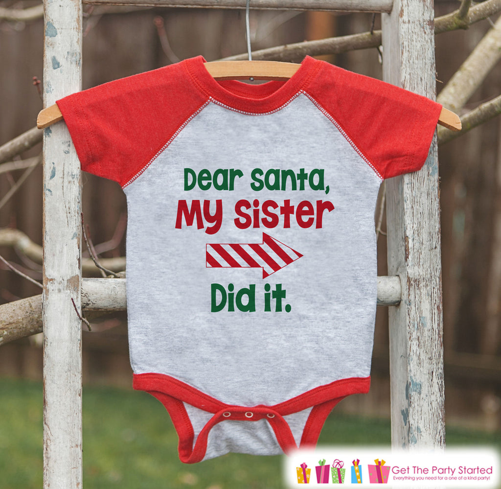 7f592a1854 Dear Santa Shirt - My Sister Did It - Funny Sibling Christmas Shirt or –  Get The Party Started