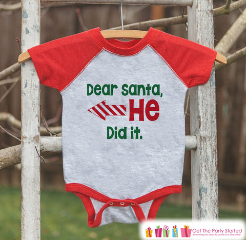 Dear Santa Shirt - He Did It - Funny Sibling Christmas Shirt or Onepiece - Boy Girl Christmas Pajamas - Kids, Baby, Toddler, Youth - Left