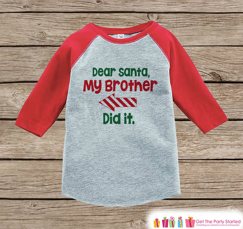 Dear Santa Shirt - My Brother Did It - Funny Sibling Christmas Shirt or Onepiece - Boy Girl - Kids, Baby, Toddler, Youth - Left Arrow
