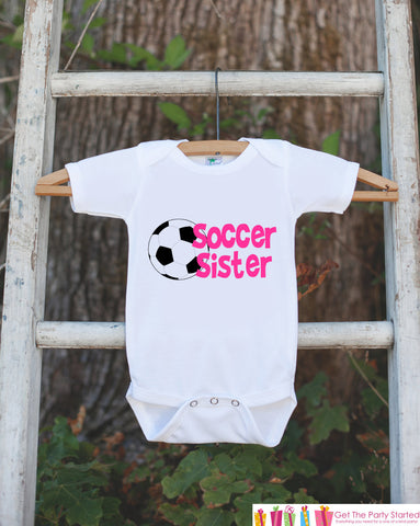Soccer Sister Outfit - Novelty Newborn Baby Shower Gift - Pink Baby Girl Onepiece - Soccer Shirt - Soccer Bodysuit - Infant Soccer Fan - Get The Party Started