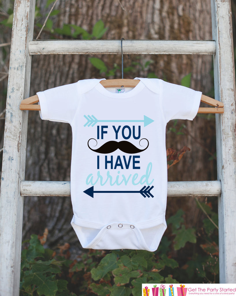 Mustache Onepiece - I Have Arrived Bodysuit - Going Home Outfit - Little Man Mustache Bodysuit - Coming Home Outfit - Boy Hospital Outfit - Get The Party Started