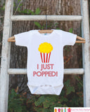 I Just Popped! Outfit - New Baby Boy or Girl Infant Bodysuit - Newborn Birth Announcement Onepiece - Going Home Outfit - Popcorn Coming Home - Get The Party Started