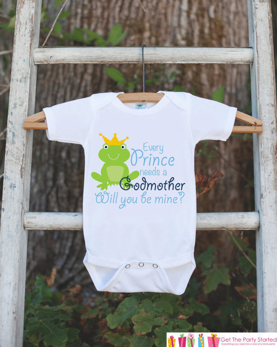 Will You Be My Godmother Outfit - Newborn Baby Boy Bodysuit - Every Prince Needs a Godmother Onepiece - Godchild and Godparent Keepsake - Get The Party Started