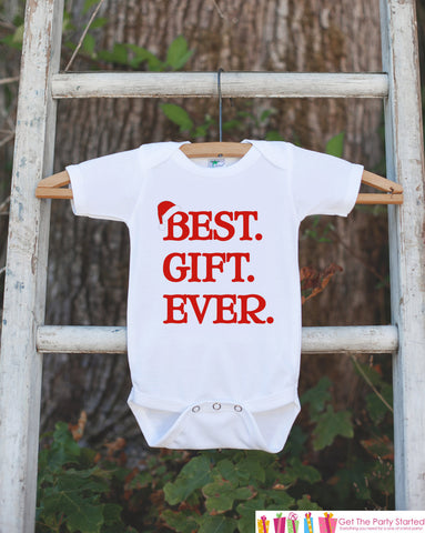 Best Gift Ever Christmas Outfit - Christmas Onepiece - Pregnancy Announcement - Baby Holiday Outfit - Newborn Christmas Gift for Boy or Girl - Get The Party Started