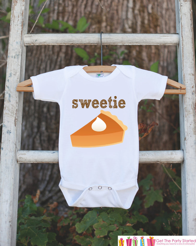 Novelty Thanksgiving Outfit - Sweetie Pie Thanksgiving Shirt - Baby Novelty Onepiece - Fall Outfit for Baby Boy or Baby Girl - Pumpkin Pie - Get The Party Started
