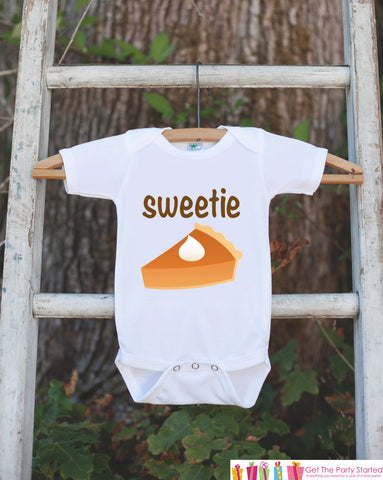 Sweetie Pie Thanksgiving Shirt - Baby Novelty Onepiece - Humorous Thanksgiving Outfit - Fall Outfit for Baby Boy or Baby Girl - Pumpkin Pie - Get The Party Started