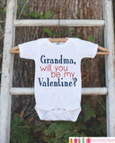 Boys Valentines Day Outfit - Grandma, Will You Be My Valentine Onepiece - Novelty Valentine Shirt for Baby Boys - Kids Valentines Day Outfit - Get The Party Started