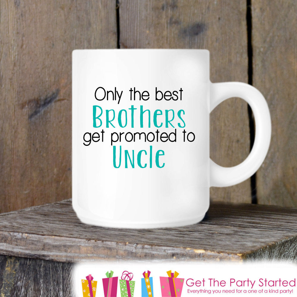 Coffee Mug, Best Brothers Get Promoted to Uncle, Pregnancy Announement Idea, Pregnancy Reveal Coffee Cup for Brothers - Uncle to Be - Get The Party Started