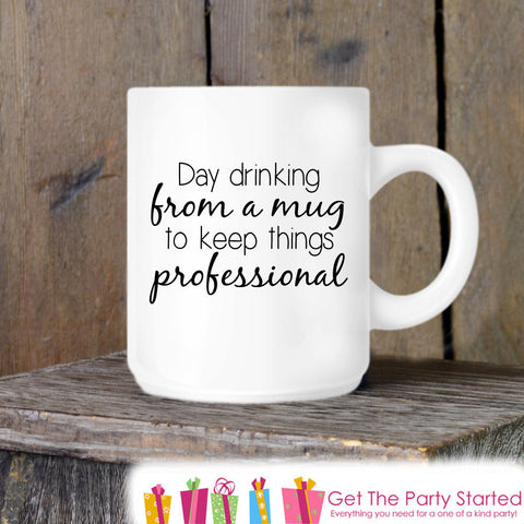 Coffee Mug, Day Drinking Novelty Ceramic Mug, Humorous Quote Mug, Coffee Cup Gift, Gift for Her, Gift for Him, Coffee Lover, Coworker Gift - Get The Party Started