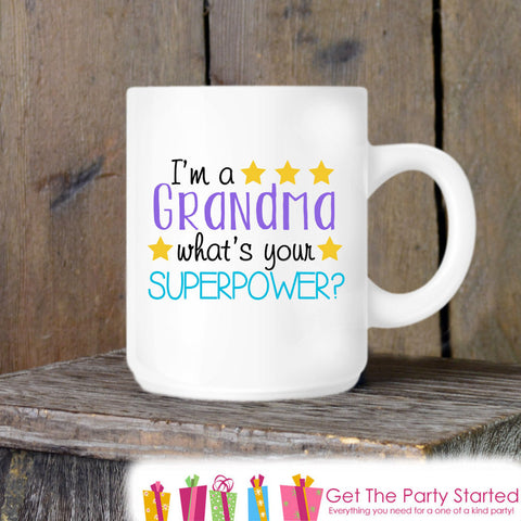 Coffee Mug, I'm a Grandma What's Your Superpower?, Grandparent Gift Idea, Proud Grandma Coffee Cup - Mother's Day Gift Idea - Grandparent - Get The Party Started