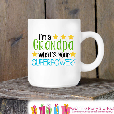 Coffee Mug, I'm a Grandpa What's Your Superpower?, Grandparent Gift Idea, Proud Grandfather Coffee Cup - Fathers Day Gift Idea - Grandparent - Get The Party Started