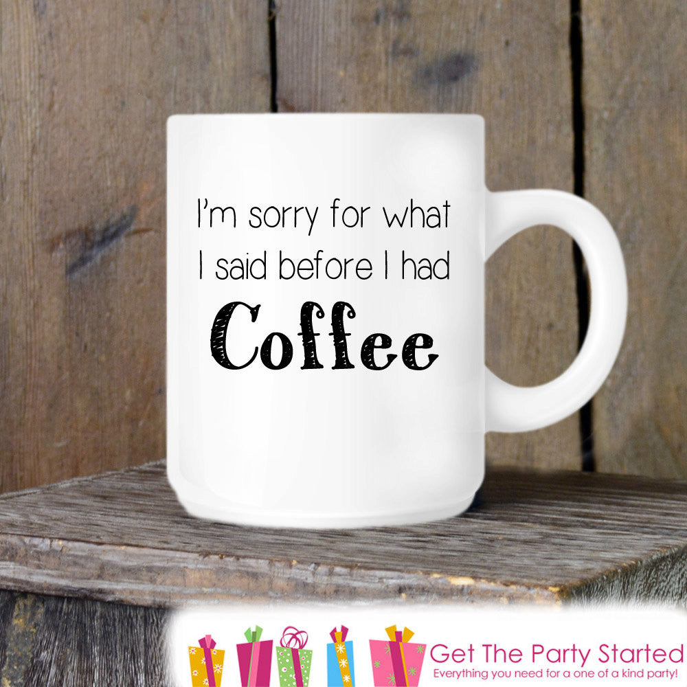 Coffee Mug, With Enough Coffee Anything is Possible, Novelty Ceramic Mug, Humorous Quote Mug, Funny Coffee Cup Gift, Gift for Her or Him - Get The Party Started