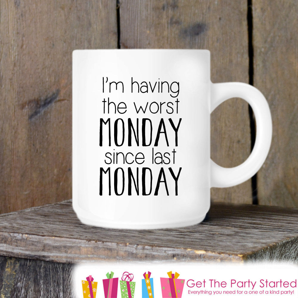 Coffee Mug, Worst Monday, I Hate Mondays, Novelty Ceramic Mug, Humorous Quote Mug, Funny Coffee Cup Gift, Gift for Her or Him, Coworker Gift - Get The Party Started