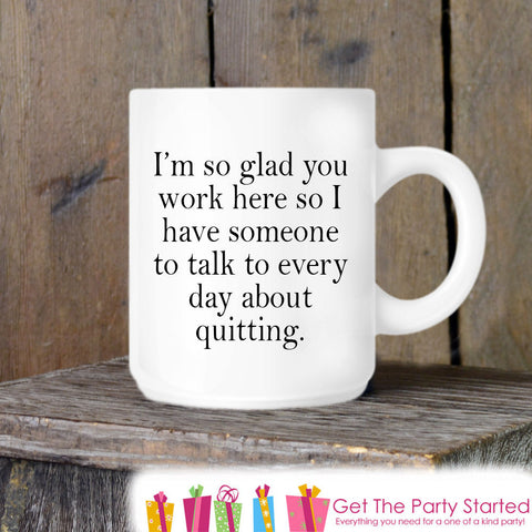 Coffee Mug, Sarcastic Work Mug, Quitter Novelty Ceramic Mug, Humorous Quote Mug, Funny Coffee Cup Gift Idea, Gift for Coworker, Hate My Job - Get The Party Started