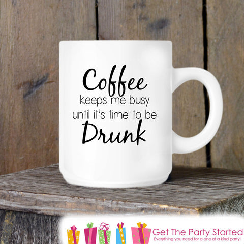 Coffee Mug, Coffee Drunk Novelty Ceramic Mug, Drinking Humorous Quote Mug, Coffee Cup Gift, Gift Idea for Her or Him, Coffee Lover Gift - Get The Party Started