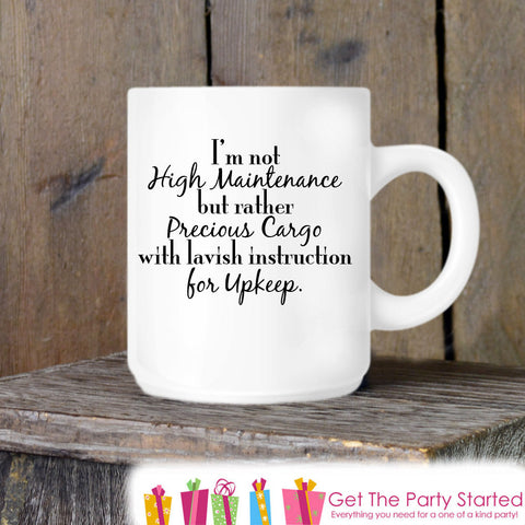 Coffee Mug, High Maintenance Novelty Ceramic Mug, Humorous Quote Mug, Funny Coffee Cup Gift for Her, Gift for Coworker, Diva Coffee Gift - Get The Party Started