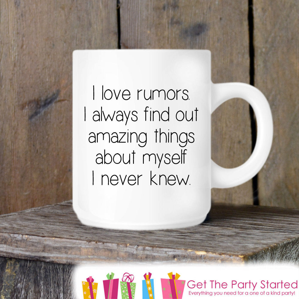 Sarcastic Coffee Mug, I Love Rumors, Funny Novelty Ceramic Mug, Humorous Quote Mug, Coffee Cup Gift, Gift Idea for Her, Friend Gift Idea - Get The Party Started