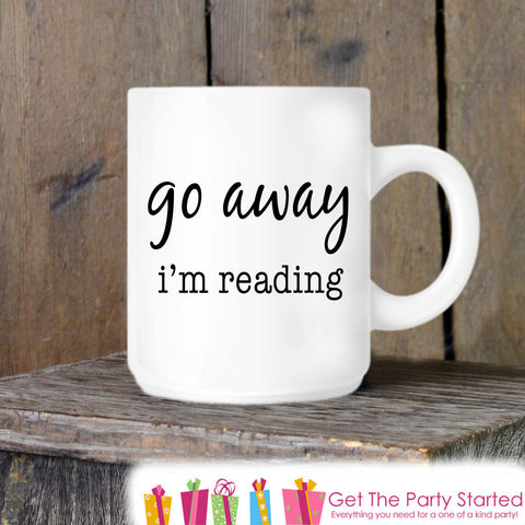 Coffee Mug, Go Away I'm Reading, Book Lover Ceramic Mug, Coffee Cup Gift, Gift for Her, Gift for Him, Book Lover Gift Idea, Retirement Gift - Get The Party Started