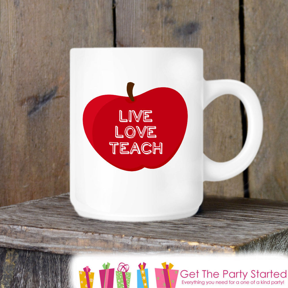 Teacher Gift, Coffee Mug, Live Love Teach, Novelty Ceramic Mug, Quote Mug, Teacher Coffee Cup, Teacher Gift Idea, Red Apple, Gift Idea - Get The Party Started