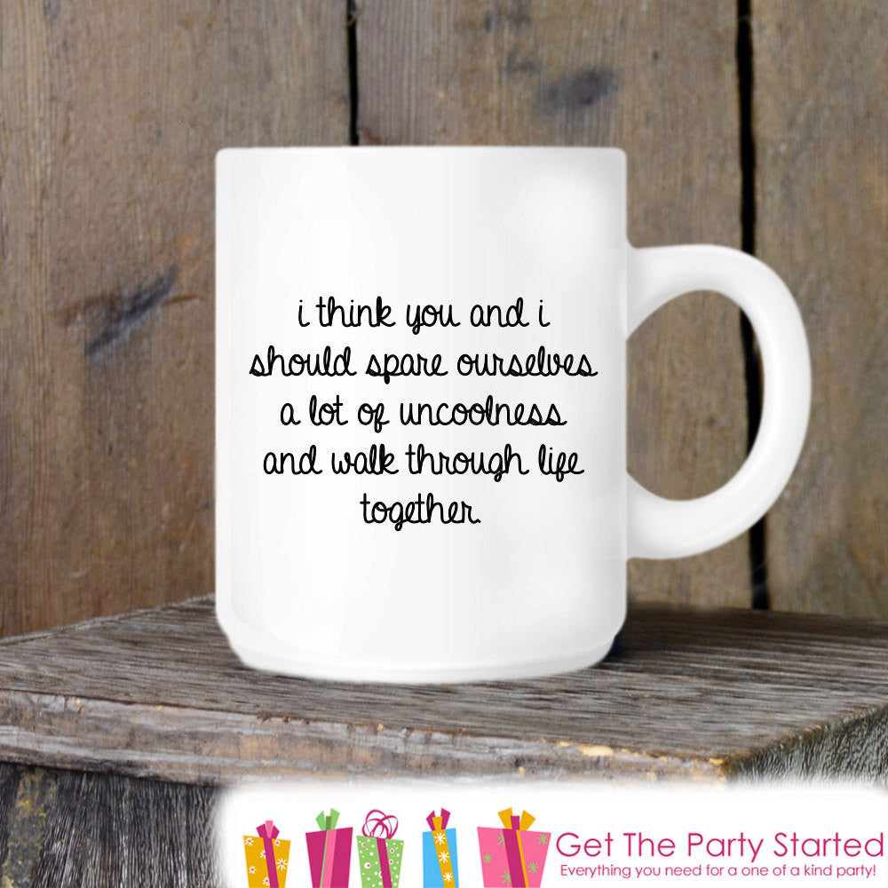 Coffee Mug, Walk Through Life Together, Friendship Mug, Funny Novelty Ceramic Mug, Humorous Quote Mug, Coffee Cup Gift, Gift Idea for Her - Get The Party Started