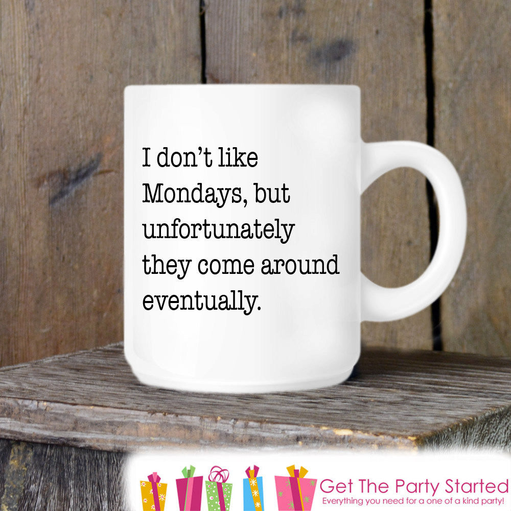 Coworker Gift, Coffee Mug, I Don't Like Mondays, Novelty Ceramic Mug, Humorous Quote Mug, Funny Coffee Cup Boss Gift Idea, Mug Exchange - Get The Party Started
