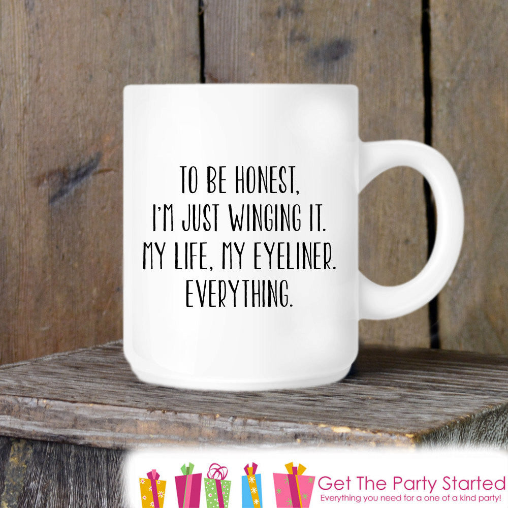 Coffee Mug, Winging Life, Funny Novelty Ceramic Mug, Humorous Quote Mug, Funny Coffee Cup Gift, Friend Gift, Gift Idea for Her, Makeup Lover - Get The Party Started